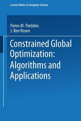 Constrained Global Optimization: Algorithms and Applications - Pardalos, Panos M
