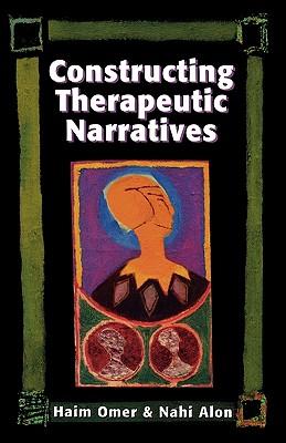 Constructing Therapeutic Narra - Omer, Haim
