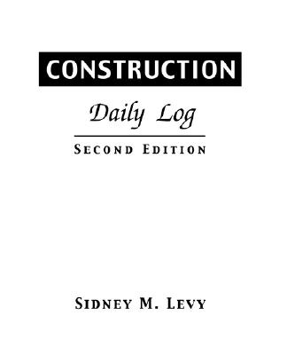 Construction Daily Log book by Sidney M Levy   1 available ...
