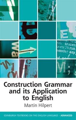Construction Grammar and its Application to English - Hilpert, Martin
