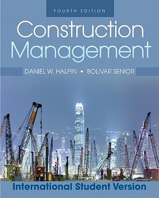 Construction Management - Halpin, Daniel W., and Senior, Bolivar A.