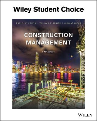 Construction Management - Halpin, Daniel W, and Senior, Bolivar A, and Lucko, Gunnar