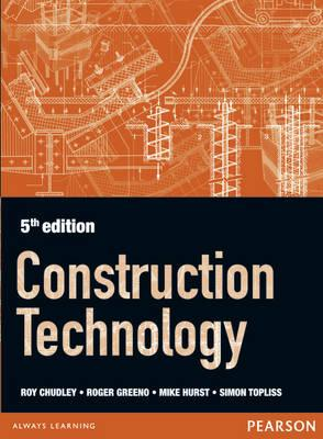 Construction Technology 5th edition - Greeno, Roger, and Chudley, R., and Topliss, Simon