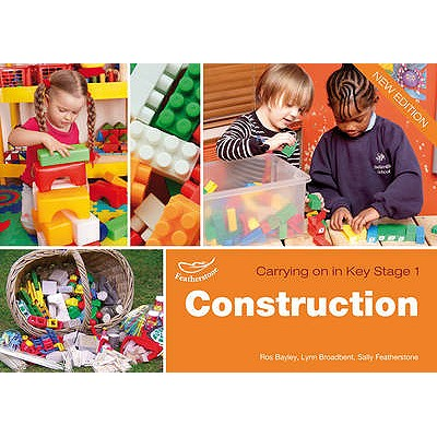 Construction - Featherstone, Sally, and Bayley, Ros, and Broadbent, Lynn