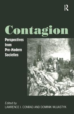 Contagion: Perspectives from Pre-Modern Societies - Conrad, Lawrence I