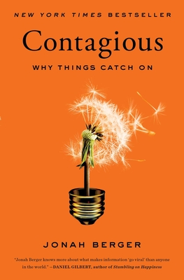 Contagious: Why Things Catch on - Berger, Jonah