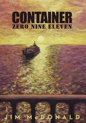 Container Zero Nine Eleven - McDonald, Jim A