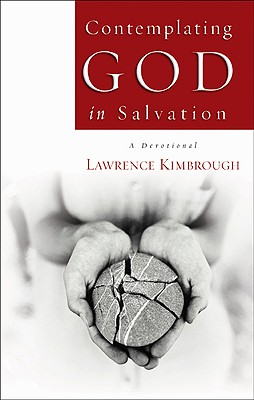 Contemplating God in Salvation: A Devotional - Kimbrough, Lawrence
