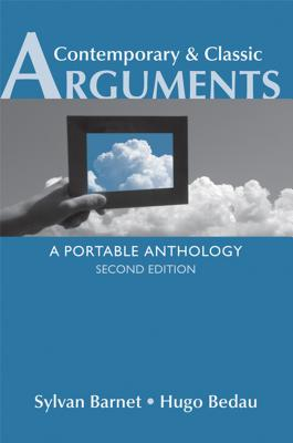 Contemporary & Classic Arguments: A Portable Anthology - Barnet, Sylvan, and Bedau, Hugo