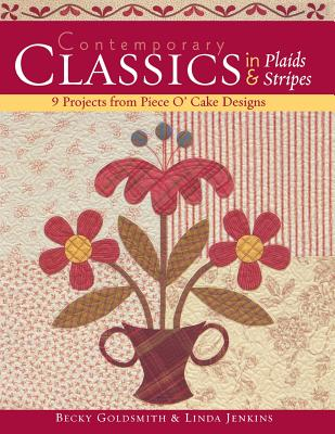 Contemporary Classics in Plaids & Stripe - Print on Demand Edition - Goldsmith, Becky, and Schneider, Bruce D, Ph.D., and C&t Publishing