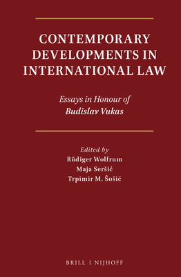 Contemporary Developments In International Law Essays In Honour Of  Contemporary Developments In International Law Essays In Honour Of  Budislav Vukas  Wolfrum Rudiger