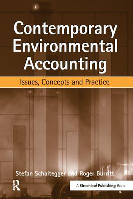 Contemporary Environmental Accounting: Issues, Concepts and Practice - Schaltegger, Stefan, and Burritt, Roger