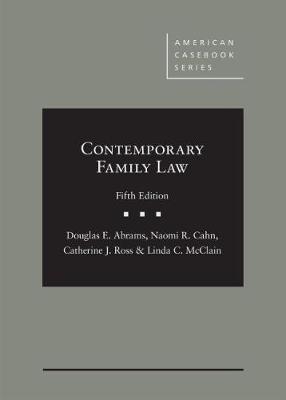 Contemporary Family Law - CasebookPlus - Abrams, Douglas E., and Cahn, Naomi R., and Ross, Catherine J.