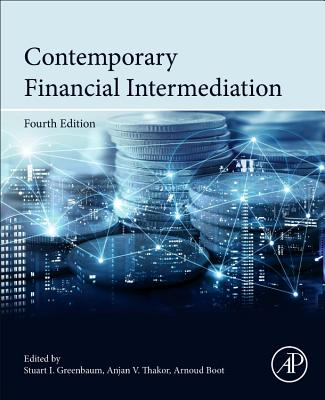 Contemporary Financial Intermediation - Greenbaum, Stuart I., and Thakor, Anjan V., and Boot, Arnoud W. A.