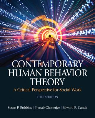 Contemporary Human Behavior Theory: A Critical Perspective for Social Work - Robbins, Susan P., and Chatterjee, Pranab, and Canda, Edward R.