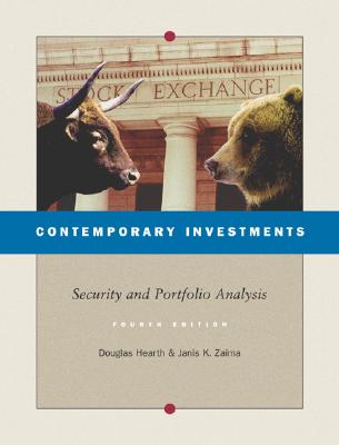Contemporary Investments: Security and Portfolio Analysis - Hearth, Douglas, and Zaima, Janis K