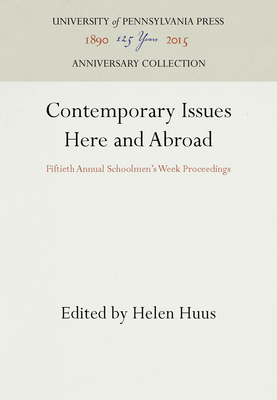 Contemporary Issues Here and Abroad: Fiftieth Annual Schoolmen's Week Proceedings - Huus, Helen (Editor)