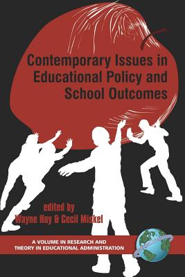 Contemporary Issues in Educational Policy and School Outcomes (PB) - Hoy, Wayne K (Editor), and Miskel, Cecil (Editor)