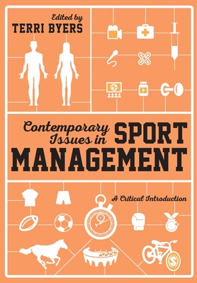 Contemporary Issues in Sport Management: A Critical Introduction - Byers, Terri (Editor)
