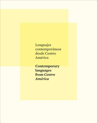 Contemporary Languages from Centro America - Guaza, Luisa Fuentes (Editor), and Cazali, Rosina (Text by), and Zamora, Alicia (Text by)