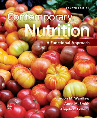 Contemporary Nutrition: A Functional Approach - Wardlaw, Gordon M., and Smith, Anne M., and Collene, Angela L.