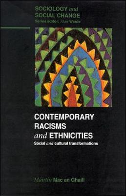 Contemporary Racisms & Ethnicities: Social and Cultural Transformations - Mac an Ghaill, Mairtin