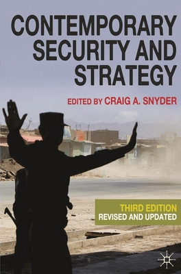 Contemporary Security and Strategy - Snyder, Craig A.