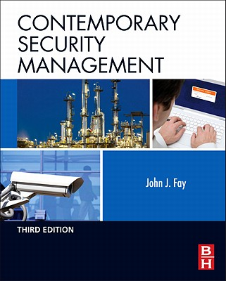 Contemporary Security Management - Fay, John