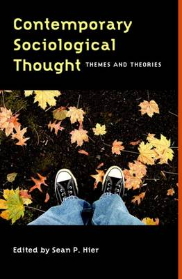 Contemporary Sociological Thought: Themes and Theories - Hier, Sean P (Editor)