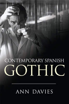 Contemporary Spanish Gothic - Davies, Ann, Professor