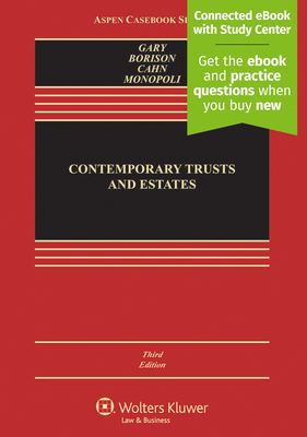 Contemporary Trusts and Estates: [Connected eBook with Study Center] - Gary, Susan N, and Borison, Jerome, and Cahn, Naomi R