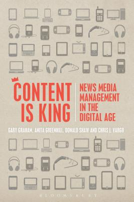 Content Is King - Graham, Gary, and Greenhill, Anita, and Shaw, Donald