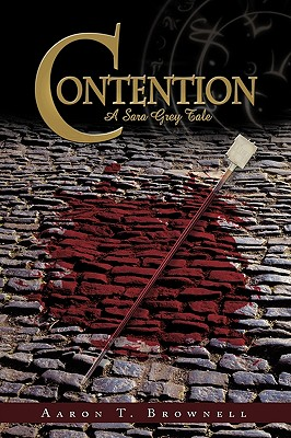 Contention: A Sara Grey Tale - Aaron T Brownell, T Brownell
