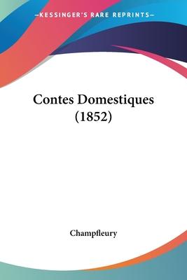 Contes Domestiques (1852) - Champfleury, Jules Francois