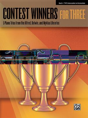 Contest Winners for Three, Bk 4: 5 Piano Trios from the Alfred, Belwin, and Myklas Libraries - Alfred Music