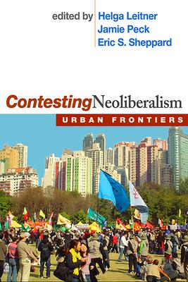 Contesting Neoliberalism: Urban Frontiers - Leitner, Helga, PhD (Editor)