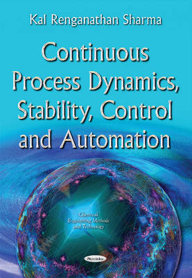 Continuous Process Dynamics, Stability, Control and Automation - Sharma, Kal Renganathan