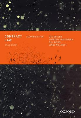 Contract Law Casebook, Second Edition - Butler, Des, and Christensen, Sharon, and Dixon, Bill