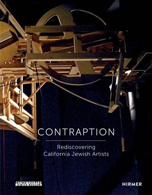 Contraption: Rediscovering California Jewish Artists - Johnson, Mark Dean (Editor), and Pritikin, Renny (Editor)