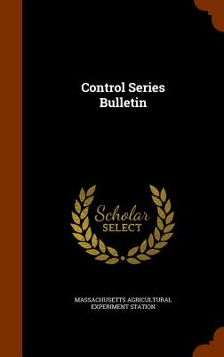 Control Series Bulletin - Station, Massachusetts Agricultural Expe