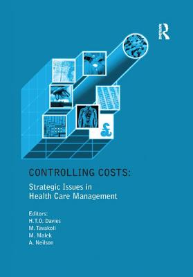 Controlling Costs: Strategic Issues in Health Care Management - Davies, Huw T O
