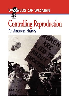 Controlling Reproduction: An American History - Tone, Andrea (Editor)