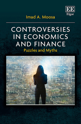 Controversies in Economics and Finance: Puzzles and Myths - Moosa, Imad A