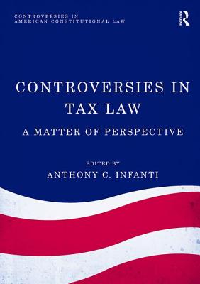 Controversies in Tax Law: A Matter of Perspective - Infanti, Anthony C.