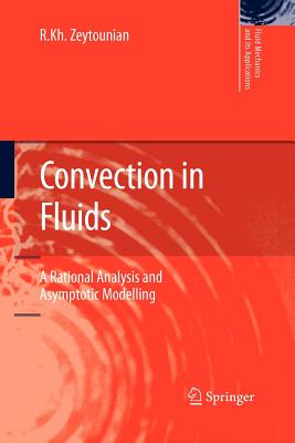 Convection in Fluids: A Rational Analysis and Asymptotic Modelling - Zeytounian, R. Kh.