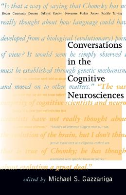 Conversations in the Cognitive Neurosciences - Gazzaniga, Michael S (Editor)