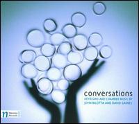 Conversations: Keyboard and Chamber Music by John Bilotta and David Gaines - Annette Klein (viola); E-Chen Hsu (clarinet); Franz Zhao (piano); Fumito Nunoya (vibraphone); Fumito Nunoya (marimba);...