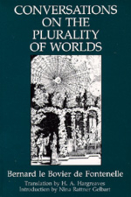 Conversations on the Plurality of Worlds - Bernard Le Bovier De Fontenelle, and Fontenelle, and De Fontenelle, Bernard Le Bovier