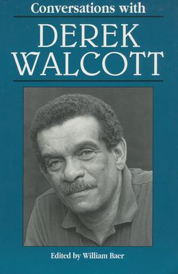 Conversations with Derek Walcott - Baer, William (Editor)