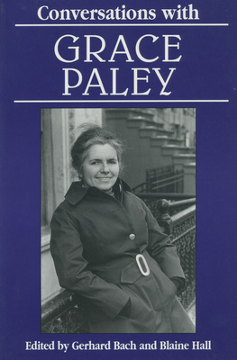 Conversations with Grace Paley - Bach, Gerhard (Editor), and Hall, Blaine (Editor)